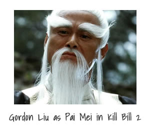 Gordon Liu as Pai Mei in Kill Bill 2